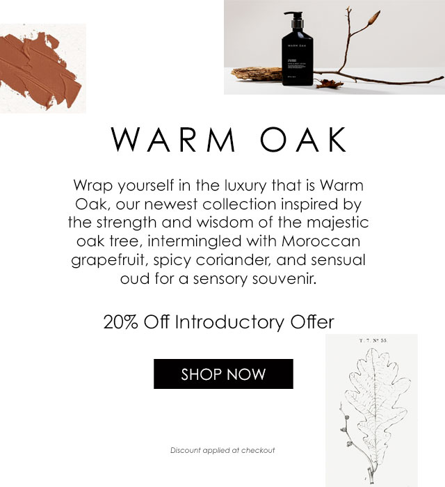 Introducing Warm Oak Collection at 20% off